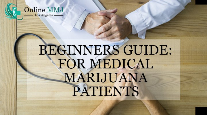 Beginners Guide For Medical Marijuana Patients