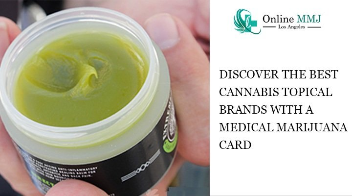 Best Cannabis Topical Brands with a Medical Marijuana Card Los Angeles