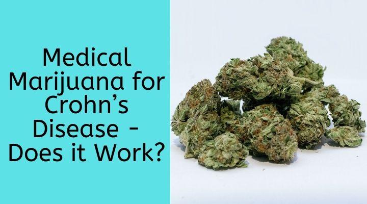 Medical Marijuana for Crohn's Disease – Does it Work?
