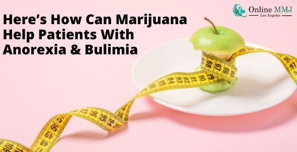 Here's How Can Marijuana Help Patients With Anorexia & Bulimia