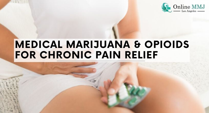 Medical Marijuana Vs  Opioids For Chronic Pain Relief