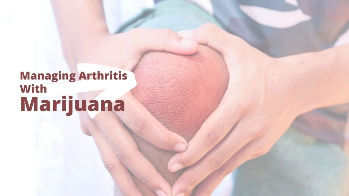 Top Medical Marijuana Strains For Managing Arthritis Symptoms